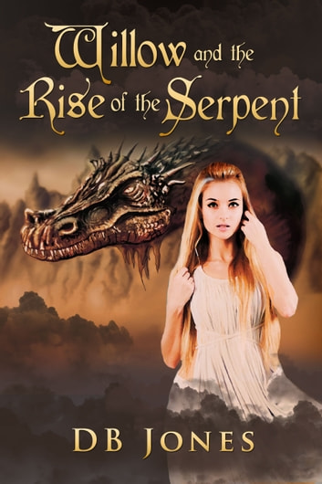 Willow and the Rise of the Serpent 電子書 by DB Jones