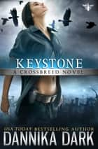 Keystone (Crossbreed Series: Book 1) ebook by