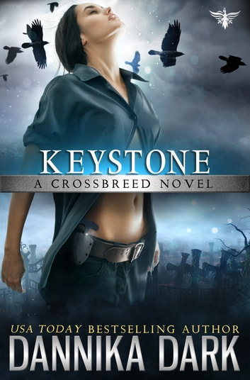 Keystone (Crossbreed Series: Book 1) ebook by Dannika Dark