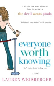 Everyone Worth Knowing ebook by Lauren Weisberger