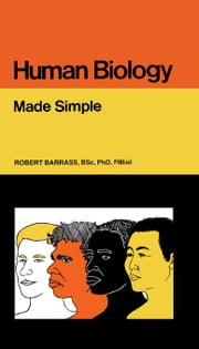 Human Biology: Made Simple ebook by Barrass, Robert