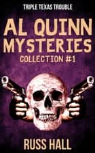 Al Quinn Mysteries - Collection 1 ebook by Russ Hall