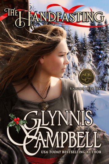 The Handfasting - Prequel to The Knights of de Ware series ebook by Glynnis Campbell