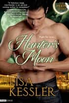 Hunter's Moon ebook by Lisa Kessler