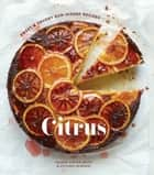 Citrus - Sweet and Savory Sun-Kissed Recipes [A Cookbook] ebook by Valerie Aikman-Smith, Victoria Pearson