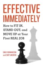 Effective Immediately ebook by Emily Bennington,Skip Lineberg