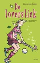 Toverstick ebook by Frans van Duijn