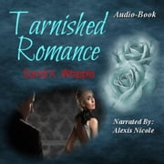 Tarnished Romance audiobook by Sandi K. Whipple