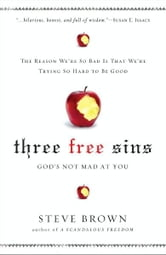 Three Free Sins - God's Not Mad at You ebook by Steve Brown