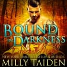 Bound in Darkness audiobook by Milly Taiden