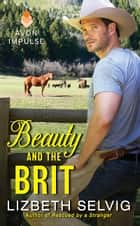 Beauty and the Brit - Love from Kennison Falls ebook by Lizbeth Selvig