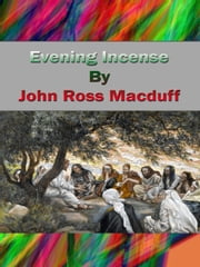 Evening Incense ebook by John Ross Macduff