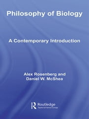 Philosophy of Biology - A Contemporary Introduction ebook by Alex Rosenberg,Daniel W. McShea