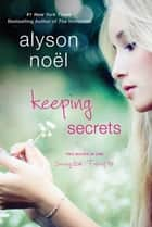 Keeping Secrets - Two Books in One: Saving Zoe and Faking 19 ebook by Alyson Noël