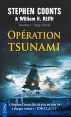 Opération Tsunami ebook by Stephen Coonts, H. Keith