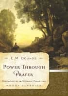Power Through Prayer ebook by E. M. McKendree. Bounds,Stormie Omartian