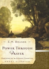 Power Through Prayer ebook by E. M. McKendree. Bounds