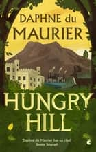 Hungry Hill ebook by Daphne Du Maurier, Nina Auerbach