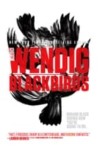 Blackbirds ebook by Chuck Wendig