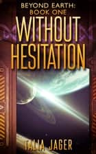 Without Hesitation ebook by Talia Jager