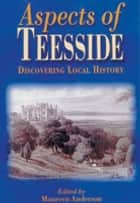 Aspects of Teeside ebook by Maureen Anderson