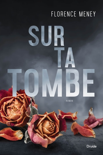 Sur ta tombe eBook by Florence Meney