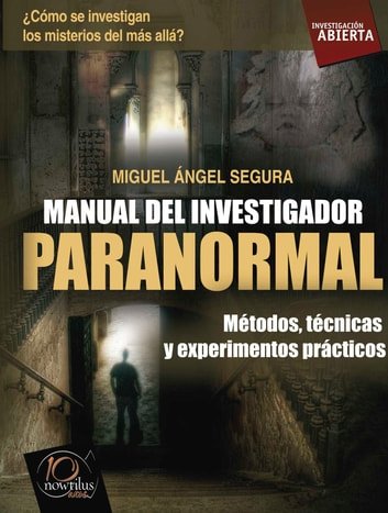 Manual del investigador paranormal ebook by Miguel Ángel Segura