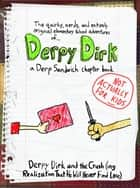 Derpy Dirk and the Crush(ing Realization That He Will Never Find Love) ebook by Derp Sandwich