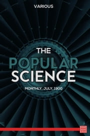 The Popular Science Monthly, July, 1900 ebook by Various