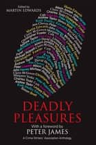 Deadly Pleasures ebook by Martin Edwards