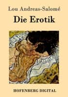 Die Erotik ebook by Lou Andreas-Salomé