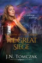 The Great Siege ebook by J.N. Tomczak