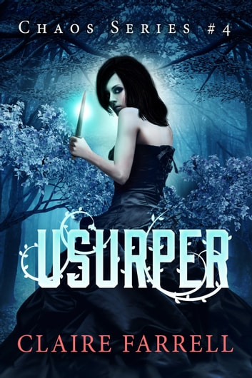 Usurper - Chaos #4 ebook by Claire Farrell