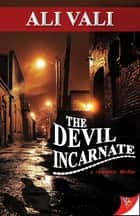 The Devil Incarnate ebook by Ali Vali