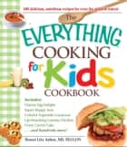 The Everything Cooking for Kids Cookbook ebook by Julien Ronni Litz