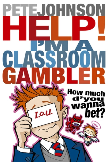 Help! I'm a Classroom Gambler eBook by Pete Johnson