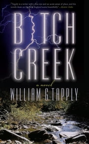 Bitch Creek - A Novel ebook by William Tapply
