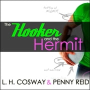 The Hooker and the Hermit audiobook by L. H. Cosway, Penny Reid