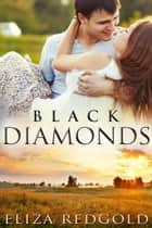 Black Diamonds ebook by Eliza Redgold