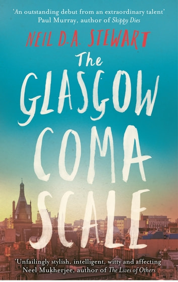 The Glasgow Coma Scale ebook by Neil Stewart