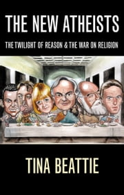 The New Atheists ebook by Tina Beattie