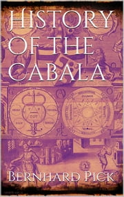 History of the Cabala ebook by Bernhard Pick