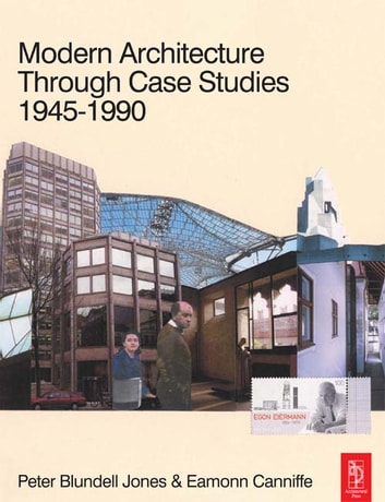 Modern Architecture Through Case Studies 1945 to 1990 ebook by Peter Blundell Jones,Eamonn Canniffe