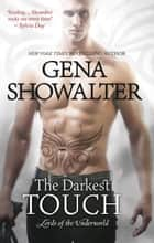 The Darkest Touch (Lords of the Underworld, Book 11) eBook by Gena Showalter