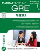 Algebra GRE Strategy Guide ebook by Manhattan Prep