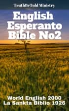 English Esperanto Bible No2 - World English Bible 2000 - La Sankta Biblio 1926 ebook by TruthBeTold Ministry, Joern Andre Halseth, Rainbow Missions,...
