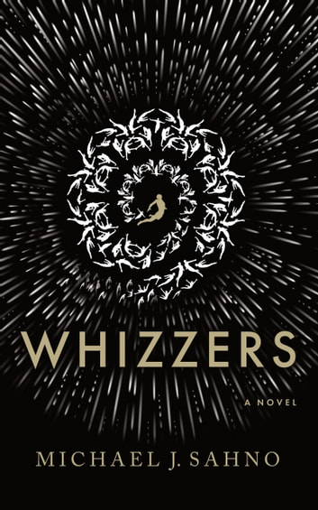 Whizzers ebook by Michael J. Sahno