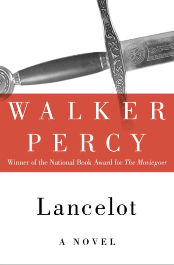 Lancelot - A Novel ebook by Walker Percy