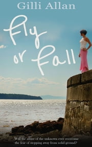 Fly or Fall ebook by Gilli Allan