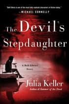 The Devil's Stepdaughter - A Bell Elkins Story ebook by Julia Keller